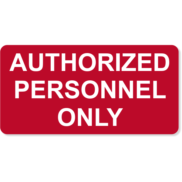 """Authorized Personnel Only Engraved Sign 