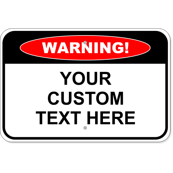 "Custom Text Warning Aluminum Sign | 12"" x 18"""