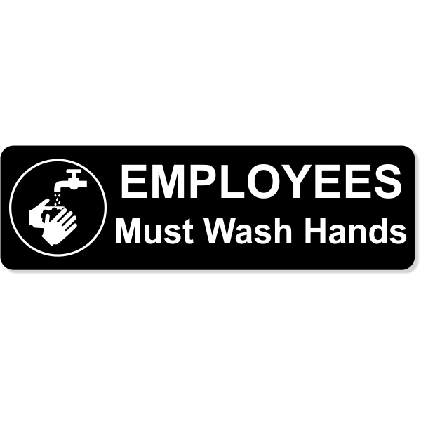 """Employees Must Wash Hands Engraved Plastic Sign 