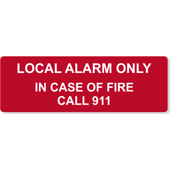 "Local Alarm Only In Case of Fire Engraved Plastic Sign | 2"" x 6"""