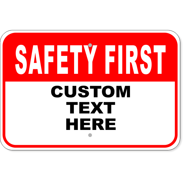 """Custom Red Safety First Aluminum Sign 