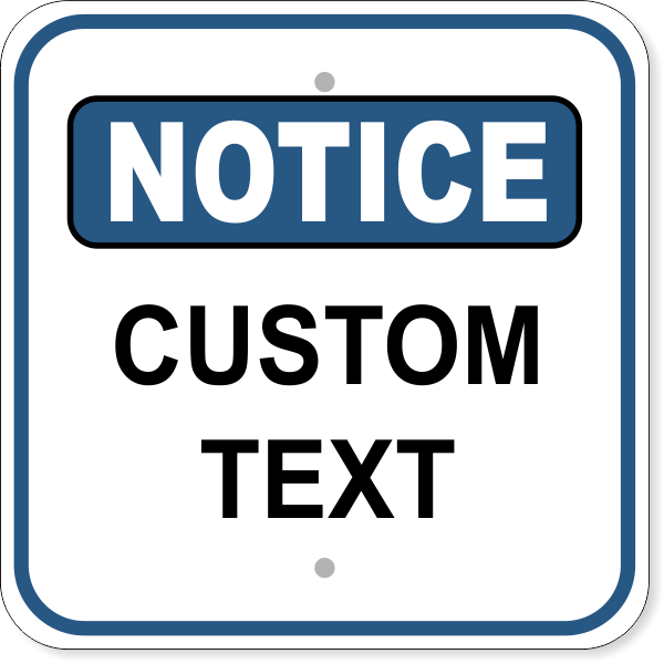 Notice Sign - CUSTOM TEXT | 12